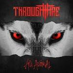 Through Fire, All Animal