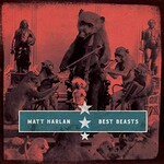 Matt Harlan, Best Beasts