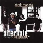 Mark Monaco, Alternate Frequency