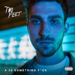 Two Feet, A 20 Something Fuck mp3