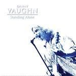 Danny Vaughn, Standing Alone