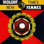 Violent Femmes, New Times