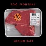 Foo Fighters, Medium Rare