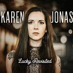 Karen Jonas, Lucky, Revisited