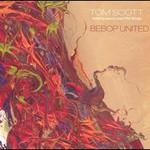 Tom Scott, Bebop United