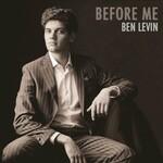 Ben Levin, Before Me