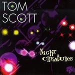 Tom Scott, Night Creatures