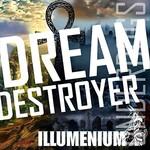 Illumenium, Dream Destroyer
