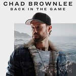 Chad Brownlee, Back In The Game