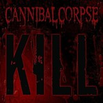 Cannibal Corpse, Kill