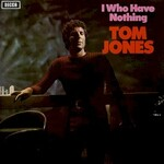 Tom Jones, I Who Have Nothing mp3