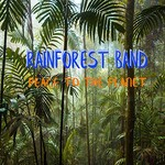 Rainforest Band, Peace to the Planet