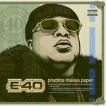 E-40, Practice Makes Paper