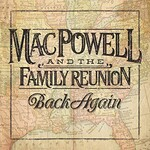 Mac Powell and the Family Reunion, Back Again mp3