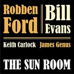 Robben Ford & Bill Evans, The Sun Room mp3