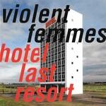 Violent Femmes, Hotel Last Resort
