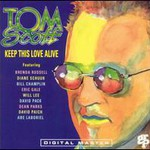 Tom Scott, Keep This Love Alive