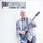 Tony Campanella, Taking It To The Street