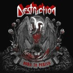 Destruction, Born to Perish