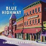 Blue Highway, Somewhere Far Away: Silver Anniversary