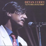Bryan Ferry, Let's Stick Together mp3