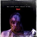 Slipknot, We Are Not Your Kind