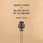 Marc Cohn & Blind Boys of Alabama, Work To Do