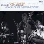 Chet Baker, Philip Catherine & Jean-Louis Rassinfosse, Crystal Bells
