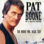 Pat Boone, In a Metal Mood: No More Mr. Nice Guy