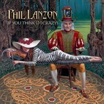 Phil Lanzon, If You Think I'm Crazy! mp3