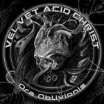 Velvet Acid Christ, Ora Oblivionis
