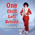 Ed Palermo Big Band, One Child Left Behind