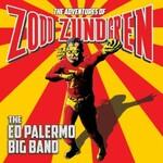 Ed Palermo Big Band, The Adventures of Zodd Zundgren
