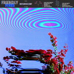 Friendly Fires, Inflorescent