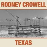 Rodney Crowell, Texas