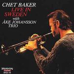 Chet Baker, Live in Sweden (with Ake Johansson Trio)
