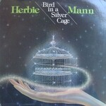 Herbie Mann, Bird In A Silver Cage