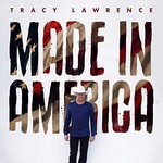 Tracy Lawrence, Made in America