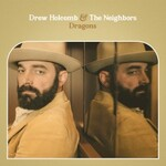 Drew Holcomb & The Neighbors, Dragons