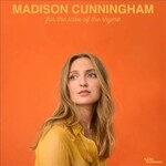 Madison Cunningham, For The Sake Of The Rhyme