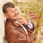 Semino Rossi, So ist das Leben