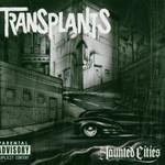 Transplants, Haunted Cities