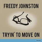 Freedy Johnston, Tryin' to Move On