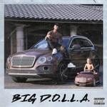 Dame D.O.L.L.A., Big D.O.L.L.A.