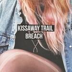 The Kissaway Trail, Breach
