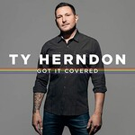 Ty Herndon, Got It Covered