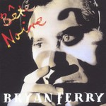 Bryan Ferry, Bete Noire mp3