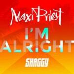 Maxi Priest, I'm Alright (feat. Shaggy)