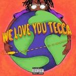 Lil Tecca, We Love You Tecca