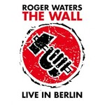 Roger Waters, The Wall: Live in Berlin